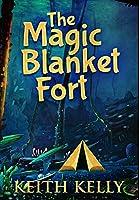 The Magic Blanket Fort: Premium Hardcover Edition