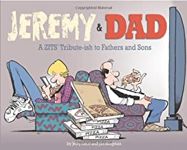 Jeremy and Dad: A Zits Tribute-ish to Fathers and Sons (Volume 24)