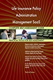 Life Insurance Policy Administration Management SaaS All-Inclusive Self-Assessment - More than 630 Success Criteria, Instant Visual Insights, Spreadsheet Dashboard, Auto-Prioritized for Quick Results