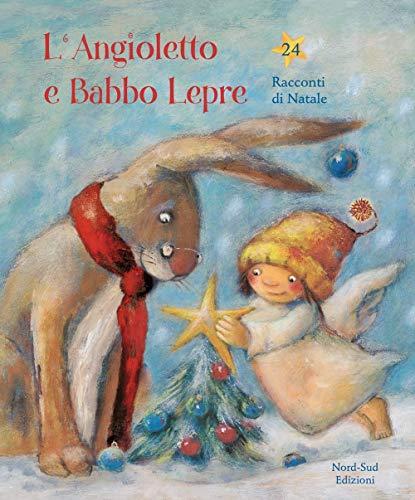 L'angioletto e Babbo Lepre. 24 racconti di Natale. Ediz. a colori