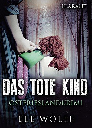 Das tote Kind. Ostfrieslandkrimi (Ostfriesland. Henriette Honig ermittelt 1)