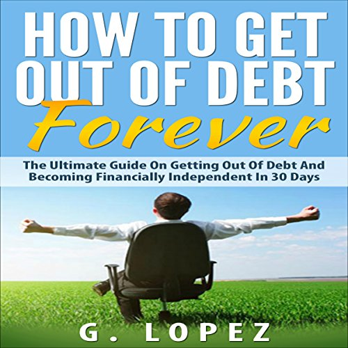 How to Get Out of Debt Forever audiobook cover art