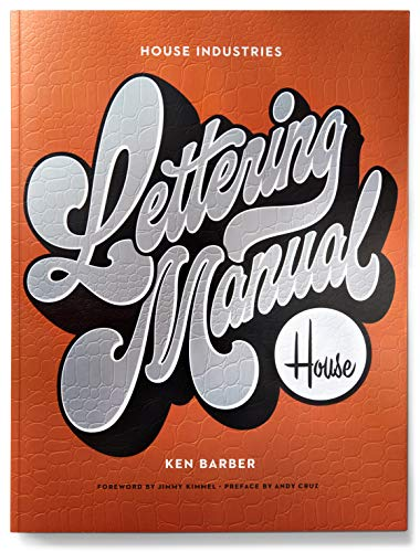 Compare Textbook Prices for House Industries Lettering Manual WATSON-GUPTILL  ISBN 9781984859594 by Barber, Ken,Cruz, Andy,Kimmel, Jimmy