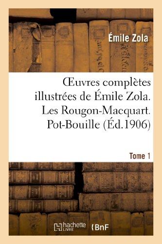 Oeuvres complètes illustrées de Émile Zola. Les Rougon-Macquart. Pot-Bouille. Tome 1