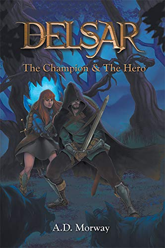 DELSAR: The Champion & The Hero by [A.D. Morway]