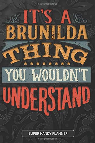 It's A Brunilda Thing You Wouldn't Understand: Brunilda Name Planner With Notebook Journal Calendar Personal Goals Password Manager & Much More, Perfect Gift For Brunilda