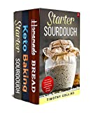 Baking Keto Bread: 3 Books In 1: The Beginners Guide To Make Bread At Home, From Sourdough Starter To Artisan Keto Bread With Over 200 Recipes For Oven Baked Products