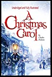 A Christmas Carol (Unabridged and Fully Illustrated)
