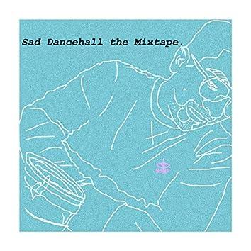 Sad Dancehall the Mixtape