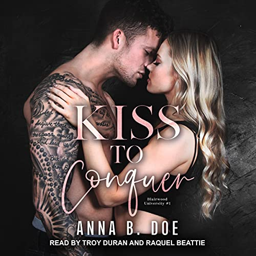 Kiss to Conquer Audiobook By Anna B. Doe cover art