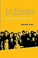 LA HISTORIA DEL NÚMERO 48915 (Here There Is No Why, Spanish Edition): Memorias de supervivencia de una adolescente en el...