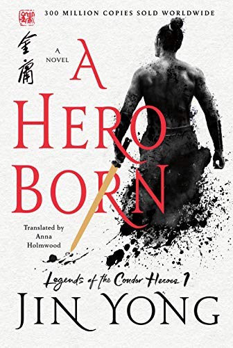 Image of A Hero Born: The Definitive Edition (Legends of the Condor Heroes, 1)