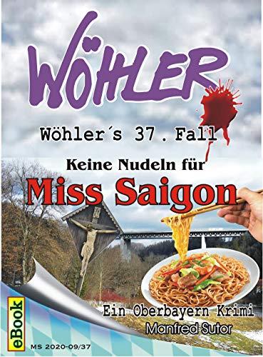 Wöhlers 37. Fall: Keine Nudeln für Miss Saigon (Wöhlers Fälle)