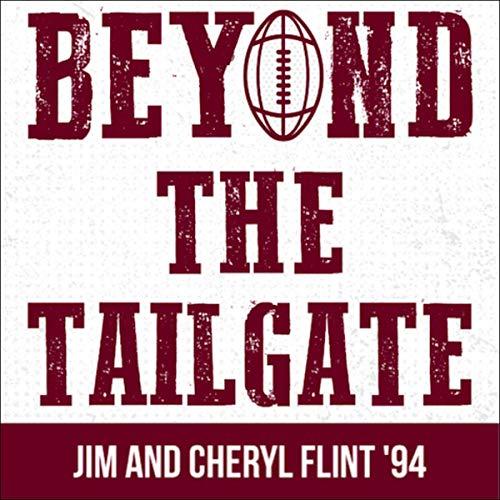 Beyond the Tailgate Audiobook By Jim Flint, Cheryl Flint cover art