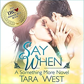 Say When     Something More, Book 1              By:                                                                                                                                 Tara West                               Narrated by:                                                                                                                                 Kaylan McKinney-Vialpando                      Length: 5 hrs and 10 mins     1 rating     Overall 1.0
