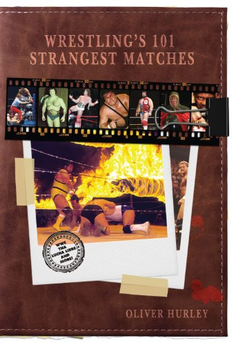 Wrestling's 101 Strangest Matches