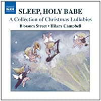 Sleep, Holy Babe: A Collection of Christmas Lullabies (Blossom Street Singers, Hilary Campbell) (Naxos: 8.572868) by Blossom Street Singers (2011-11-15)
