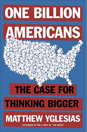Compare Textbook Prices for One Billion Americans: The Case for Thinking Bigger  ISBN 9780593190210 by Yglesias, Matthew