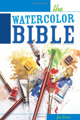 The Watercolor Bible - A Painter's Complete Guide
