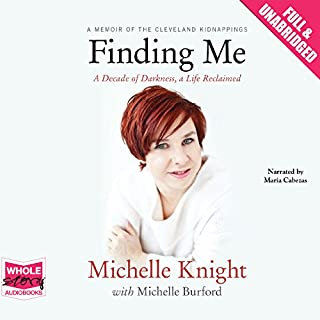 Finding Me                   By:                                                                                                                                 Michelle Knight,                                                                                        Michelle Burford                               Narrated by:                                                                                                                                 Maria Cabezas                      Length: 7 hrs and 12 mins     24 ratings     Overall 4.3
