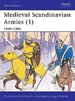 Medieval Scandinavian Armies (1): 1100-1300 (Men-at-Arms)