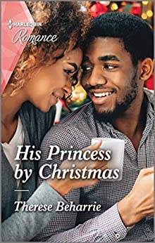 His Princess by Christmas (Harlequin Romance Book 4738) by [Therese Beharrie]