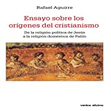 Ensayo sobre los orígenes del cristianismo (Spanish Edition)
