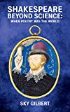 Shakespeare Beyond Science: When Poetry Was the World (Essential Essays Book 74) (English Edition)