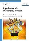 Experimente mit Supermarktprodukten: Eine chemische Warenkunde (Erlebnis Wissenschaft)