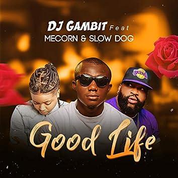 Good Life (feat. Slow Dog & Mecorn)