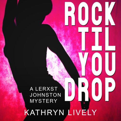 Rock Til You Drop audiobook cover art