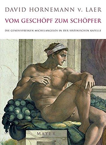 Vom Geschöpf zum Schöpfer: Die Genesisfresken Michelangelos in der Sixtinischen Kapelle