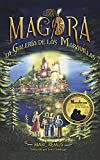 La Galería de las Maravillas (Versión española, Libro 1): Un mundo mágico para niños y jóvenes sobre pintura, arte y fantasía con muchas criaturas fantásticas. (Magora)