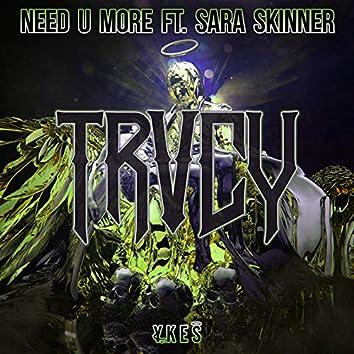 Need U More (TRVCY Remix)