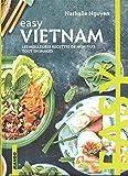 Easy Vietnam: Les meilleures recettes de mon pays tout en images
