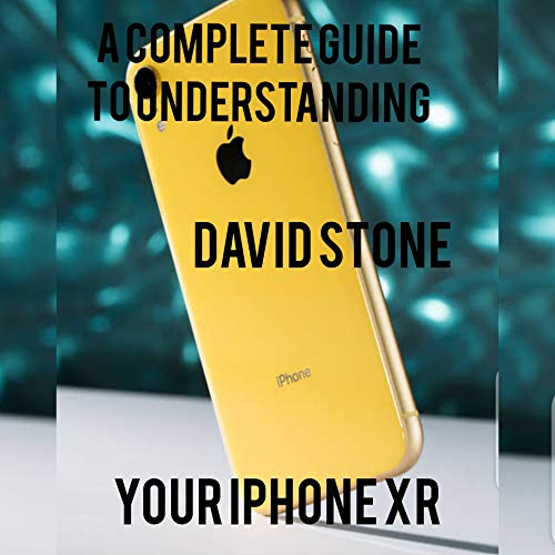 A USER GUIDE: A COMPLETE GUIDE TO UNDERSTANDING YOUR IPHONE