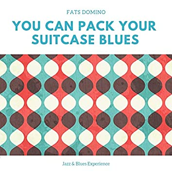 You Can Pack Your Suitcase (Jazz & Blues Experience)