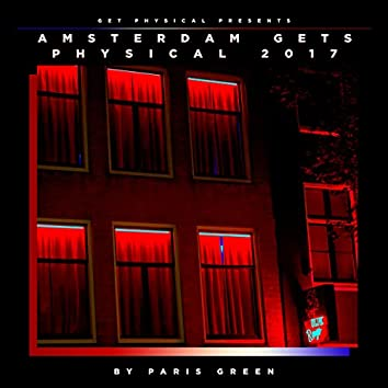 Get Physical Presents: Amsterdam Gets Physical 2017 - Compiled & Mixed by Paris Green
