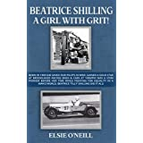 BEATRICE SHILLING A GIRL WITH GRIT!: BORN IN 1909 SHE SAVED OUR PILOTS IN WWII. GAINED A GOLD STAR AT BROOKLANDS RACING BIKES & CARS AT 100 MPH! WAS A ... FOUGHT FOR EQUALITY. (English Edition)