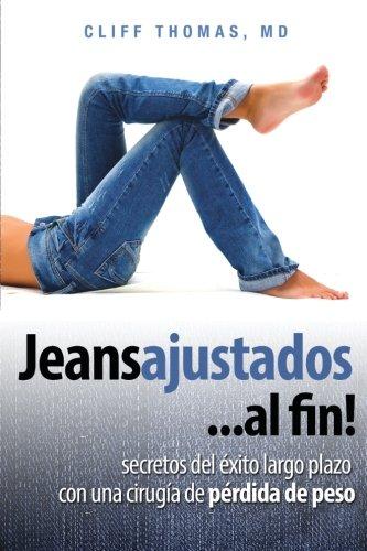 Jeans ajustados....Al fin: Secretos del exito largo plazo un con una cirugia de perdida del peso