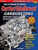 How to Rebuild and Modify Carter/Edelbrock Carburetors...