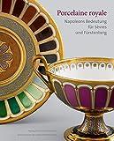Porcelaine royale: Napoleons Bedeutung für Sèvres und Fürstenberg