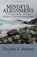 Mindful Alignment: Leadership in the Hyper-Connected Age