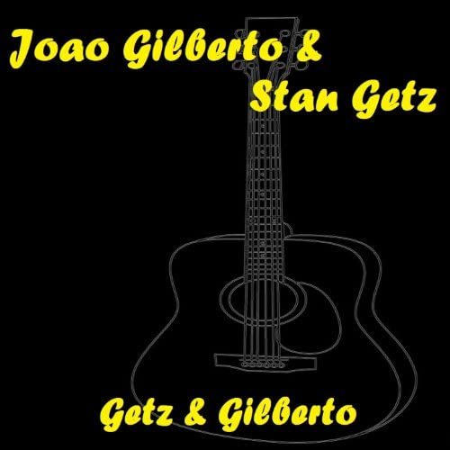 Stan Getz, Joao Gilberto