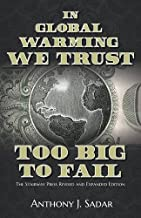 In Global Warming We Trust: Too Big to Fail
