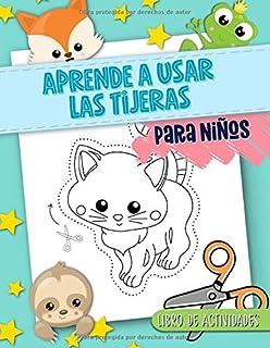 Aprende a usar las tijeras: Para niños: Libro de actividades: Un divertido cuaderno para que los...