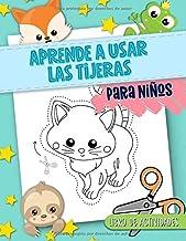 Aprende a usar las tijeras: Para niños: Libro de actividades: Un divertido cuaderno para que los más pequeños aprendan a r...