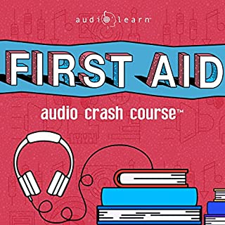 First Aid Audio Crash Course - Complete First Aid Guide for the Laymen cover art