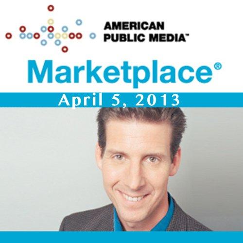 Marketplace, April 05, 2013 cover art