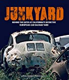 Junkyard: Behind the Gates at California's Secretive European-Car Salvage Yard